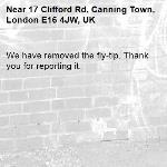 We have removed the fly-tip. Thank you for reporting it.-17 Clifford Rd, Canning Town, London E16 4JW, UK
