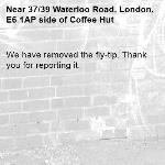 We have removed the fly-tip. Thank you for reporting it.-37/39 Waterloo Road, London, E6 1AP side of Coffee Hut
