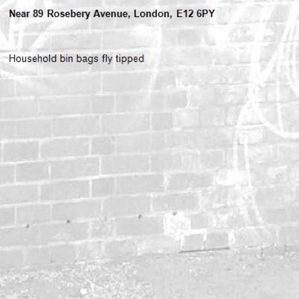 Household bin bags fly tipped-89 Rosebery Avenue, London, E12 6PY