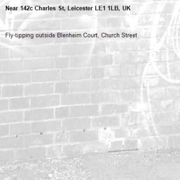 Fly-tipping outside Blenheim Court, Church Street-142c Charles St, Leicester LE1 1LB, UK