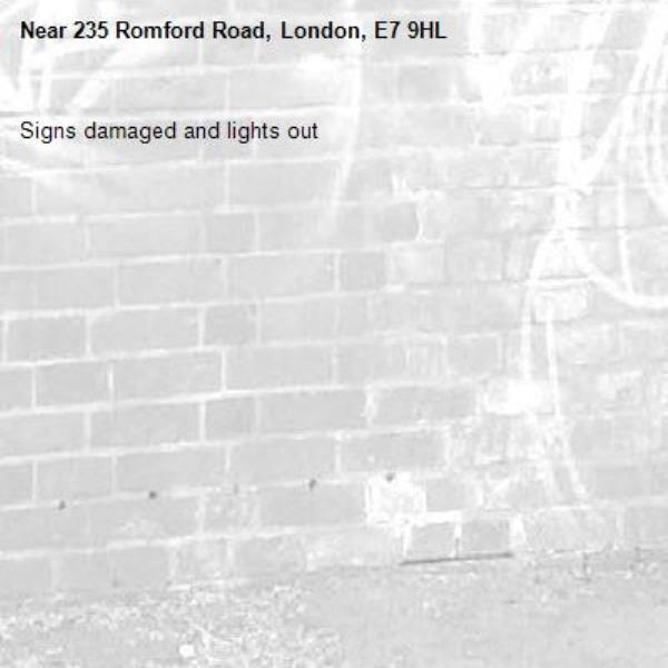 Signs damaged and lights out-235 Romford Road, London, E7 9HL