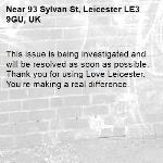 This issue is being investigated and will be resolved as soon as possible. Thank you for using Love Leicester. You're making a real difference. -93 Sylvan St, Leicester LE3 9GU, UK