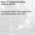 Checked location 15th August 2019 dog fouling already removed.-127 Chatsworth Road, London, E5 0LT