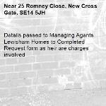 Details passed to Managing Agents Lewisham Homes to Completed Request form as heir are charges involved-25 Romney Close, New Cross Gate, SE14 5JH
