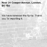 We have removed the fly-tip. Thank you for reporting it.-24 Cowper Avenue, London, E6 1BJ