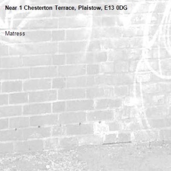 Matress-1 Chesterton Terrace, Plaistow, E13 0DG