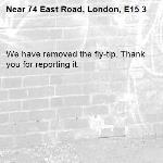 We have removed the fly-tip. Thank you for reporting it.-74 East Road, London, E15 3