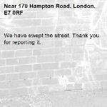 We have swept the street. Thank you for reporting it.-170 Hampton Road, London, E7 0RF