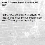 Further investigation is underway to resolve this issue by our enforcement team. Thank you for reporting it.-7 Gower Road, London, E7 9NF