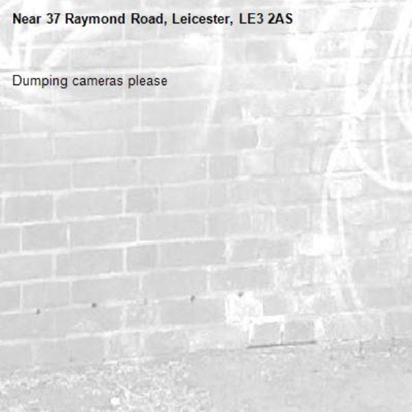 Dumping cameras please -37 Raymond Road, Leicester, LE3 2AS