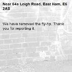We have removed the fly-tip. Thank you for reporting it.-64a Leigh Road, East Ham, E6 2AS