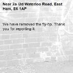 We have removed the fly-tip. Thank you for reporting it.-2a /2d Waterloo Road, East Ham, E6 1AP