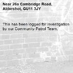 This has been logged for investigation by our Community Patrol Team.-26a Cambridge Road, Aldershot, GU11 3JY
