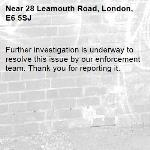 Further investigation is underway to resolve this issue by our enforcement team. Thank you for reporting it.-28 Leamouth Road, London, E6 5SJ