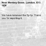We have removed the fly-tip. Thank you for reporting it.-Manbey Grove, London, E15 1EN
