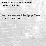 We have removed the fly-tip. Thank you for reporting it.-149a Altmore Avenue, London, E6 2BT
