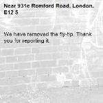 We have removed the fly-tip. Thank you for reporting it.-931e Romford Road, London, E12 5