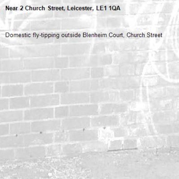 Domestic fly-tipping outside Blenheim Court, Church Street-2 Church Street, Leicester, LE1 1QA