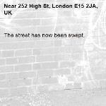 The street has now been swept.-252 High St, London E15 2JA, UK