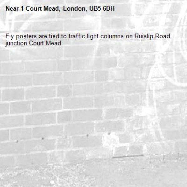 Fly posters are tied to traffic light columns on Ruislip Road junction Court Mead-1 Court Mead, London, UB5 6DH
