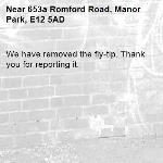 We have removed the fly-tip. Thank you for reporting it.-653a Romford Road, Manor Park, E12 5AD