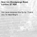 We have removed the fly-tip. Thank you for reporting it.-54a Woodgrange Road, London, E7 0QH