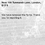 We have removed the fly-tip. Thank you for reporting it.-108 Tunmarsh Lane, London, E13 9