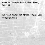 We have swept the street. Thank you for reporting it.-14 Temple Road, East Ham, E6 1LU