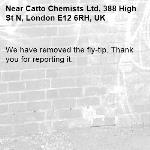 We have removed the fly-tip. Thank you for reporting it.-Catto Chemists Ltd, 388 High St N, London E12 6RH, UK
