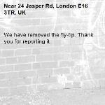We have removed the fly-tip. Thank you for reporting it.-24 Jasper Rd, London E16 3TR, UK