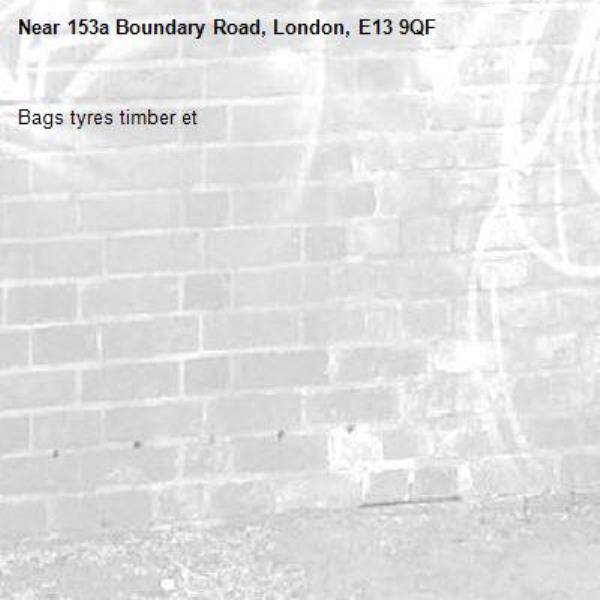 Bags tyres timber et -153a Boundary Road, London, E13 9QF