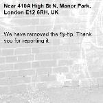 We have removed the fly-tip. Thank you for reporting it.-410A High St N, Manor Park, London E12 6RH, UK