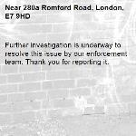 Further investigation is underway to resolve this issue by our enforcement team. Thank you for reporting it.-280a Romford Road, London, E7 9HD