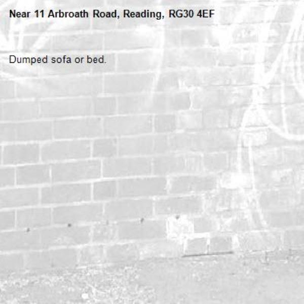 Dumped sofa or bed. -11 Arbroath Road, Reading, RG30 4EF
