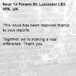 This issue has been resolved thanks to your reports.  Together, we're making a real difference. Thank you.-12 Frewin St, Leicester LE5 0PA, UK