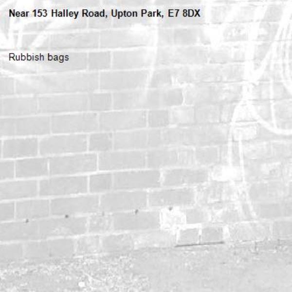 Rubbish bags-153 Halley Road, Upton Park, E7 8DX