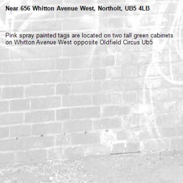 Pink spray painted tags are located on two tall green cabinets on Whitton Avenue West opposite Oldfield Circus Ub5 -656 Whitton Avenue West, Northolt, UB5 4LB