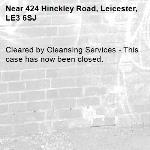 Cleared by Cleansing Services - This case has now been closed.  -424 Hinckley Road, Leicester, LE3 6SJ