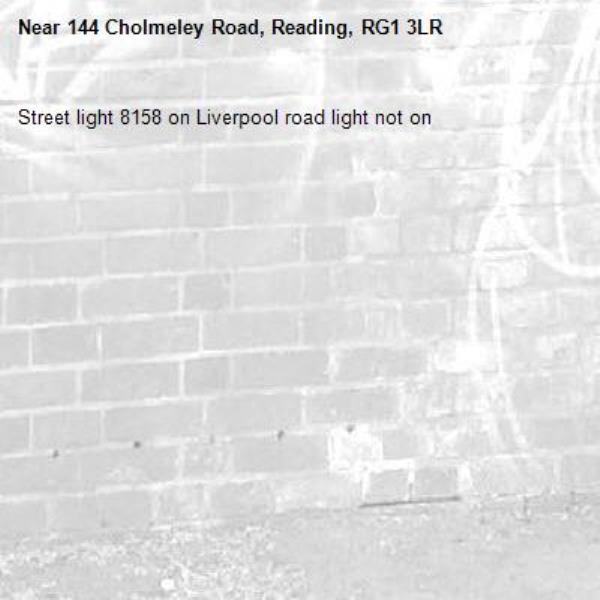 Street light 8158 on Liverpool road light not on-144 Cholmeley Road, Reading, RG1 3LR