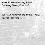 We have removed the fly-tip. Thank you for reporting it.-40 Hammersley Road, Canning Town, E16 1UF