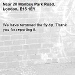 We have removed the fly-tip. Thank you for reporting it.-20 Manbey Park Road, London, E15 1EY