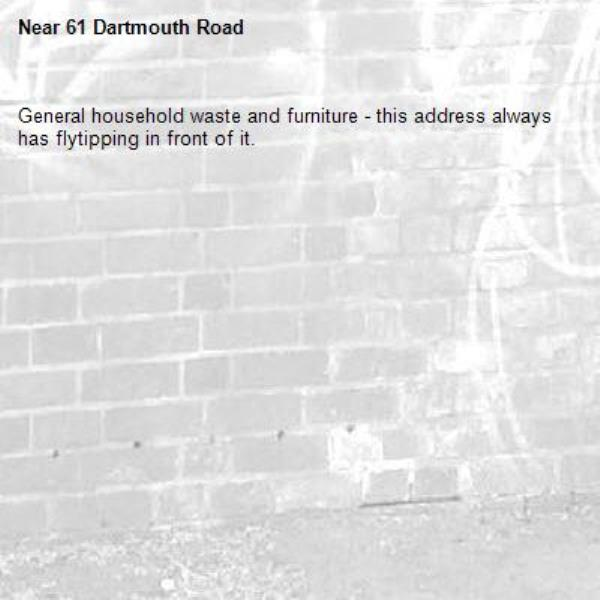 General household waste and furniture - this address always has flytipping in front of it.-61 Dartmouth Road