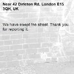We have swept the street. Thank you for reporting it.-42 Dirleton Rd, London E15 3QH, UK