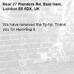 We have removed the fly-tip. Thank you for reporting it.-27 Flanders Rd, East Ham, London E6 6DX, UK