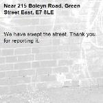 We have swept the street. Thank you for reporting it.-215 Boleyn Road, Green Street East, E7 8LE