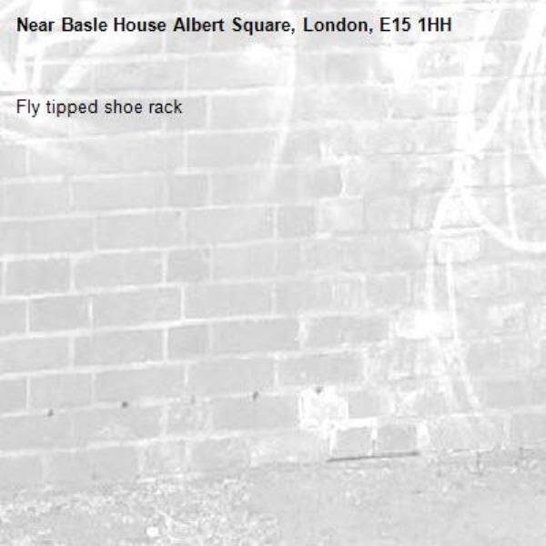 Fly tipped shoe rack-Basle House Albert Square, London, E15 1HH