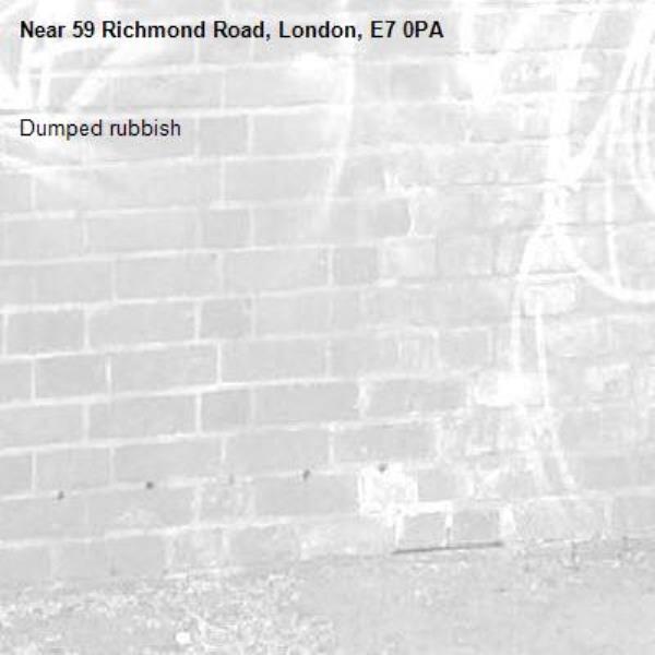 Dumped rubbish-59 Richmond Road, London, E7 0PA
