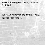 We have removed the fly-tip. Thank you for reporting it.-1 Ramsgate Close, London, E16 2AR