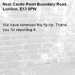 We have removed the fly-tip. Thank you for reporting it.-Castle Point Boundary Road, London, E13 9PW