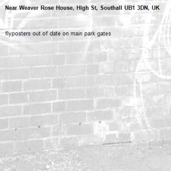 flyposters out of date on main park gates-Weaver Rose House, High St, Southall UB1 3DN, UK